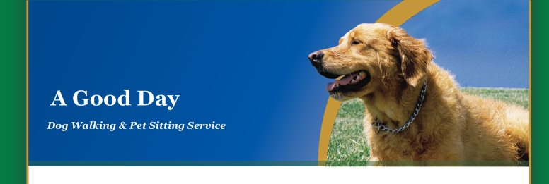 A Good Day - Dog Walking & Pet Sitting Service